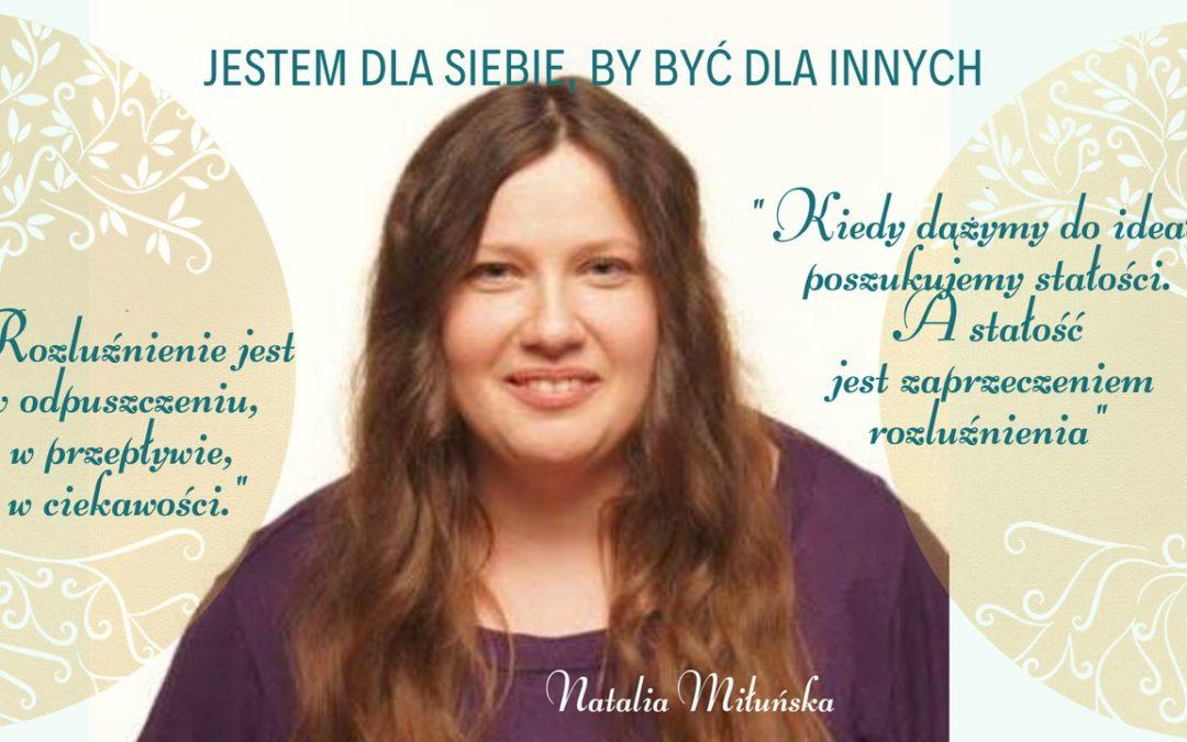 Rozluźnienie jest w przepływie a nie w ideale – rozmowa z Natalią Miłuńską